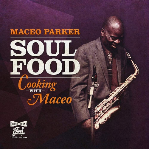 Maceo Parker -Soul Food - Cooking With Maceo