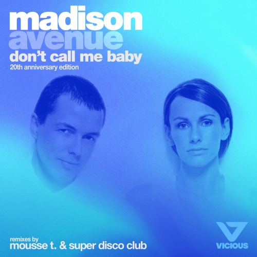 Madison Avenue - Don't Call Me Baby