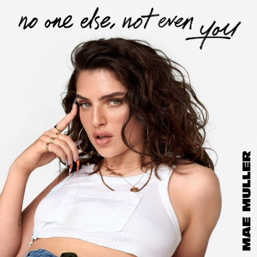 Mae Muller -No One Else Not Even