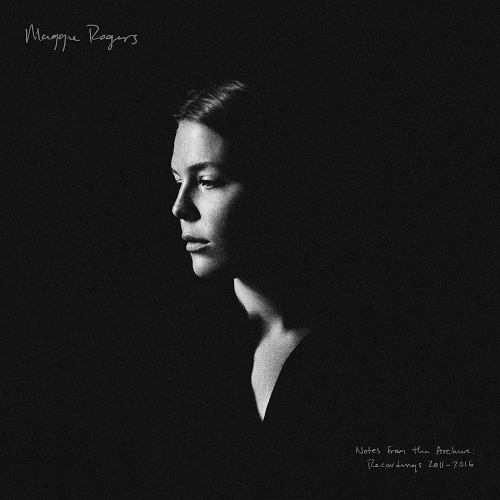 Maggie Rogers -Notes From The Archive: Recordings 2011-2016