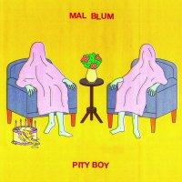 Mal Blum -Pity Boy