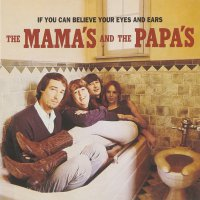 Mamas  &  Papas -If You Can Believe Your Eyes And Ears