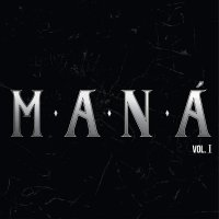 Maná - Mana Remastered Vol. 1