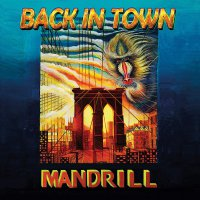 Mandrill -Back In Town