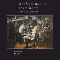 Manfred Mann's Earth Band -Criminal Tango