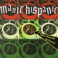 Manic Hispanic - The Menudo Incident
