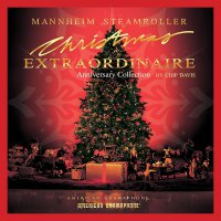 Mannheim Steamroller - Mannheim Steamroller Extraordinaire Anniversary Collection