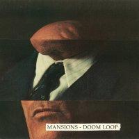 Mansions -Doom Loop