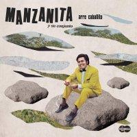 Manzanita & Su Conjunto - Arre Caballito
