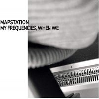 Mapstation - My Frequencies When We