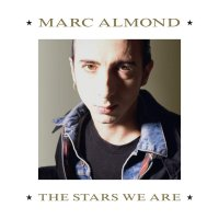 Marc Almond -Stars We Are: Limited Edition Expanded Edition