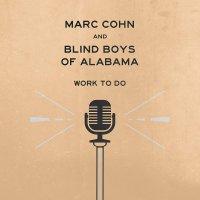 Marc Cohn & Blind Boys Of Alabama -Work To Do