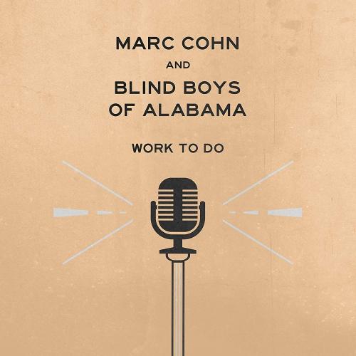 Marc Cohn & Blind Boys Of Alabama - Work To Do