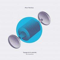 Marc Romboy - Voyage De La Planete