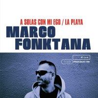 Marco Fonktana -A Solas Con Mi Ego / La Playa
