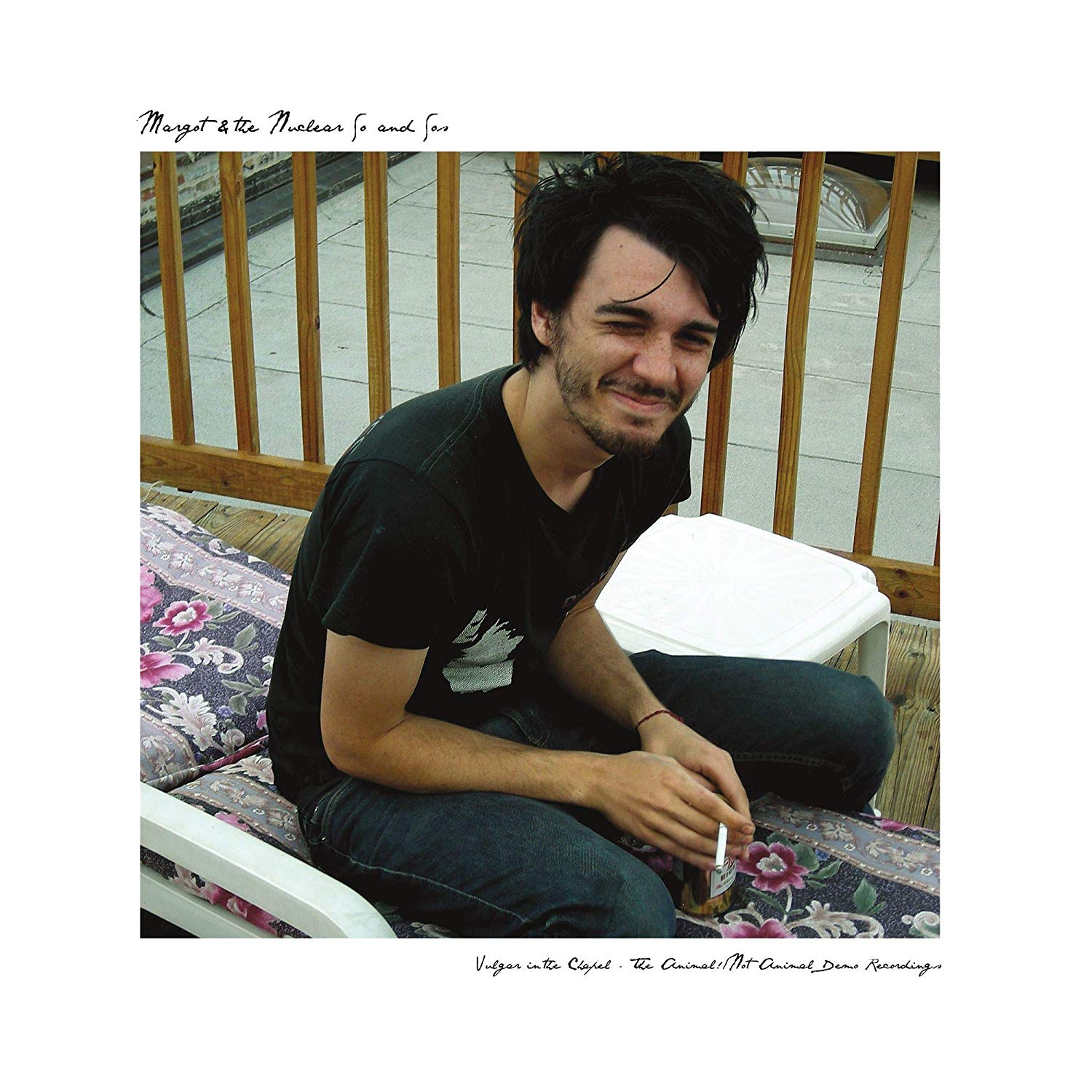 Margot & The Nuclear So And So's - Vulgar In The Chapel - The Animal!/not Animal Demo Recordings