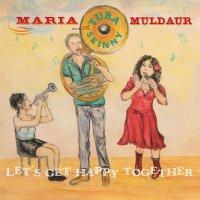 Maria Muldaur - Let's Get Happy Together