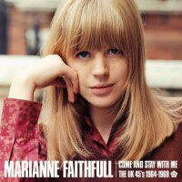 Marianne Faithfull -Come And Stay With Me: The UK 45S 1964-1969