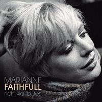 Marianne Faithfull -Rich Kid Blues