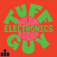 Marijuana Deathsquads - Tuff Guy Electronics