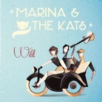 Marina And The Kats -Wild