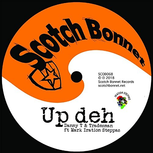 Mark Danny T & Tradesman / Iration - Up Deh