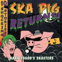 Mark Foggo's Skasters - Ska Pig Returns