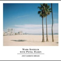 Mark Haden & Petra Kozelek - Joey Always Smiled