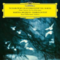 Martha Argerich / Charles Dutoit / Royal Philharmonic -Tchaikovsky: Piano Concerto No. 1 In B-Flat Minor, Op. 23