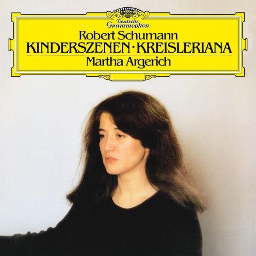 Martha Argerich -Schumann: Kinderszenen, Op. 15; Kreisleriana, Op. 16