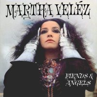 Martha Velez - Fiends & Angels