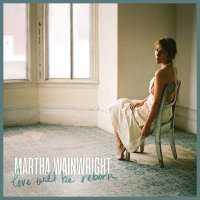 Martha Wainwright -Love Will Be Reborn