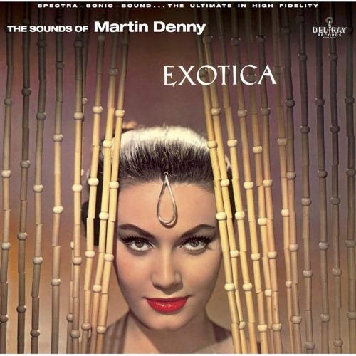 Martin Denny -Exotica