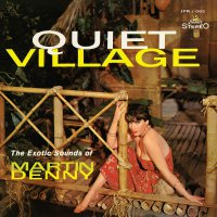 Martin Denny -Quiet Village