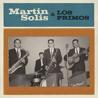 Martin Solis -Introducing Martin Solis And Los Primos
