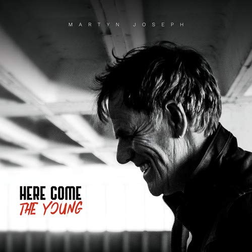 Martyn Joseph - Here Come The Young