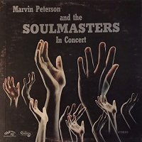Marvin Peterson And The Soulmasters - In Concert