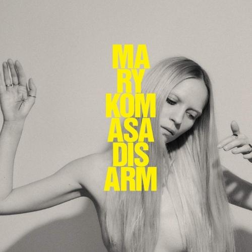 Mary Komasa - Disarm