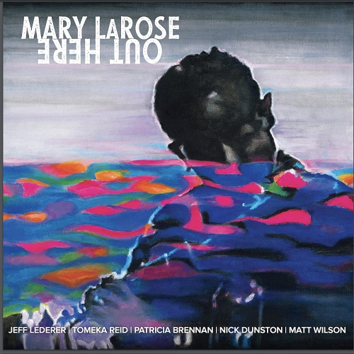 Mary Larose - Out Here