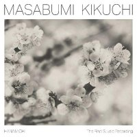 Masabumi Kikuchi -Hanamichi - The Final Studio Recording