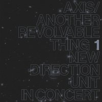 Masayuki Takayanagi - Axis / Another Revolvable Thing 1
