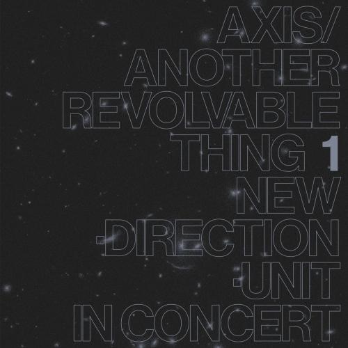 Masayuki Takayanagi -Axis / Another Revolvable Thing 1