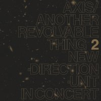 Masayuki Takayanagi - Axis / Another Revolvable Thing 2