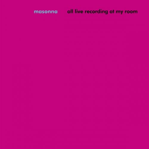 Masonna - All Live Recording At My Room
