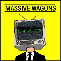 Massive Wagons -House Of Noise