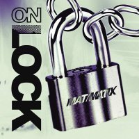 Mat / Matix - On Lock