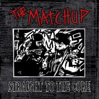 Matchup - Straight To The Core