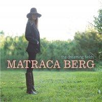 Matraca Berg - The Dreaming Fields