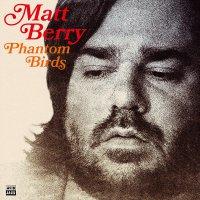 Matt Berry -Phantom Birds
