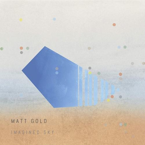 Matt Gold -Imagined Sky